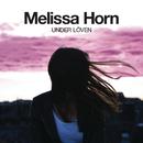 Under löven/Melissa Horn
