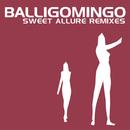 Sweet Allure Remixes/Balligomingo