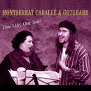 One Life, One Soul/Montserrat Caballé & Gotthard