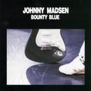 Bounty Blue/Johnny Madsen