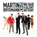 Fuck Nu Har Jeg Glemt Mit Kort/Martin Brygmann