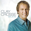 Believe/Clay Crosse