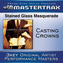 Stained Glass Masquerade [Performance Tracks]/Casting Crowns