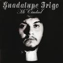 Guadalupe Trigo - Mi Ciudad/Guadalupe Trigo