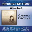Who Am I [Performance Tracks]/Casting Crowns
