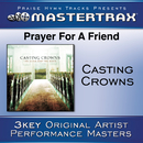 Prayer For A Friend [Performance Tracks]/Casting Crowns