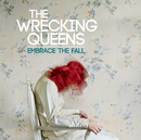 Embrace The Fall/The Wrecking Queens