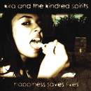 Happiness Saves Lives/Kira & The Kindred Spirits