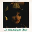 Der Stolz italienischer Frauen/Ulla Meinecke