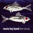 Hver Sin Vej/Marie Key Band