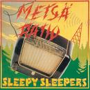 Metsäratio/Sleepy Sleepers