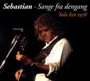Sebastian - Sange Fra Dengang/Sebastian