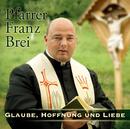 Glaube, Hoffnung und Liebe/Pfarrer Franz Brei