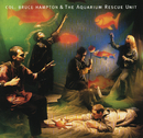 Col. Bruce Hampton & The Aquarium Rescue Unit/Col. Bruce Hampton & The Aquarium Rescue Unit
