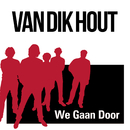 We Gaan Door/Van Dik Hout