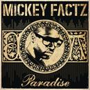 Paradise/Mickey Factz