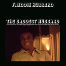 The Baddest Hubbard/Freddie Hubbard