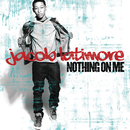 Nothing On Me/Jacob Latimore