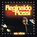 Ao Vivo/Reginaldo Rossi