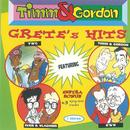 Grete's Hits/Timm & Gordon