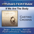 If We Are The Body [Performance Tracks]/Casting Crowns