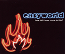 How Did It Ever Come To This?/Easyworld