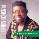 Woman Got a Right to Be/Caiphus Semenya