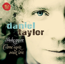 Shakespeare - Come Again Sweet Love/Daniel Taylor