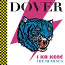 "I Ka Kene ""The Remixes""/Dover"
