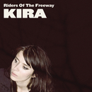 Riders Of The Freeway/Kira