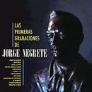 Las Primeras Grabaciones De Jorge Negrete/Jorge Negrete