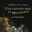 Una Cancion Para La Magdalena/Pablo Milanes