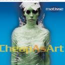 Cheap As Art/Matisse