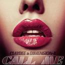 Call Me Remixes/Claydee & Dimension-X