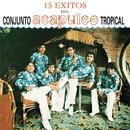 15 Éxitos Del Acapulco Tropical/Acapulco Tropical