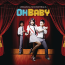 Oh Baby/Oh Baby (Original Soundtrack)