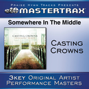 Somewhere In The Middle [Performance Tracks]/Casting Crowns