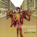 Days Are A Maze/Brainwash Squad