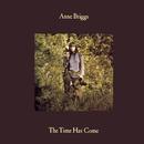 The Time Has Come/Anne Briggs