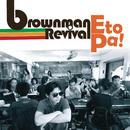 Eto Pa/Brownman Revival