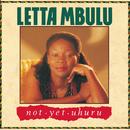 Not Yet Uhuru/Letta Mbulu