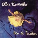 Flor da Paraíba/Elba Ramalho
