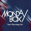 Turn The Music On/The Monday Box