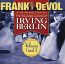The Columbia Albums Of Irving Berlin (Volumes 1 and 2)/Frank DeVol & His Orchestra