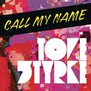 Call My Name/Tove Styrke