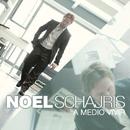 A Medio Vivir/Noel Schajris