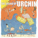 The Sound Of Urchin/The Sound Of Urchin