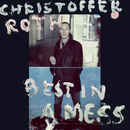 Best In A Mess/Christoffer Roth