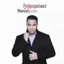 Mas Que Palabras/Felipe Peláez/Manuel Julián