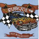 Hot Rod Deluxe/Ruby Joe